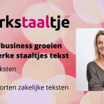 Tekstbureau Sterkstaaltje laat je business groeien met sterke staaltjes tekst